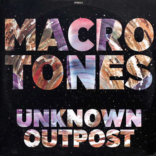 The Macrotones- Unknown Outpost